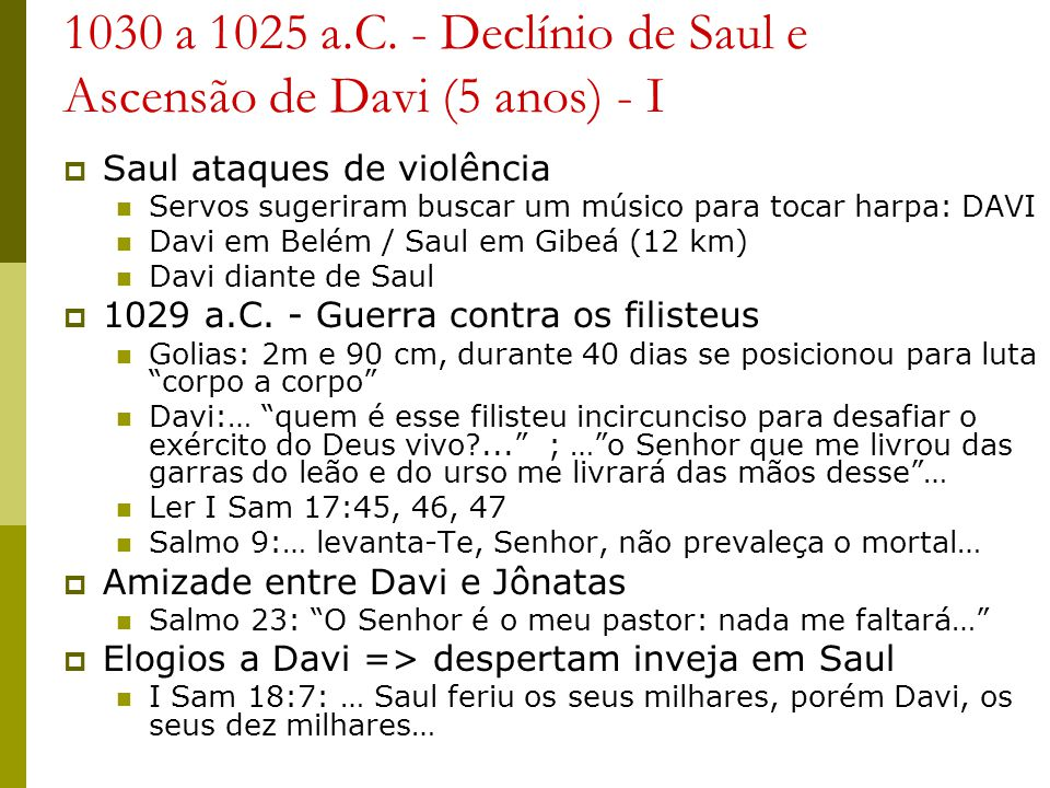 1030 a 1025 a.C. - Declínio de Saul e Ascensão de Davi (5 anos) - I