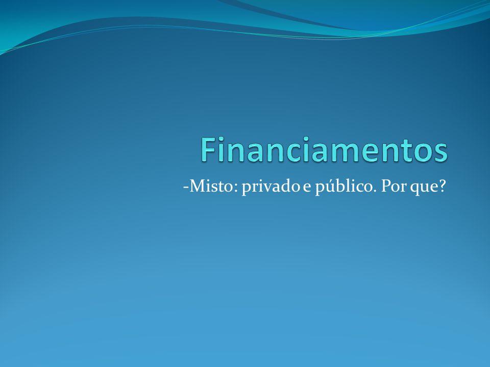 -Misto: privado e público. Por que