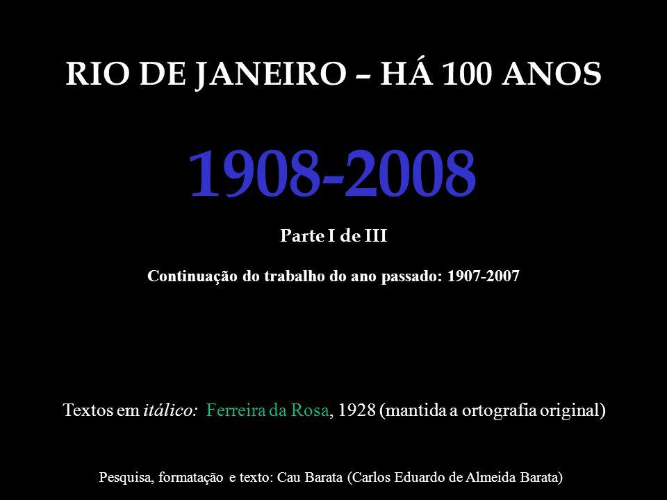 Continuação do trabalho do ano passado: 1907-2007
