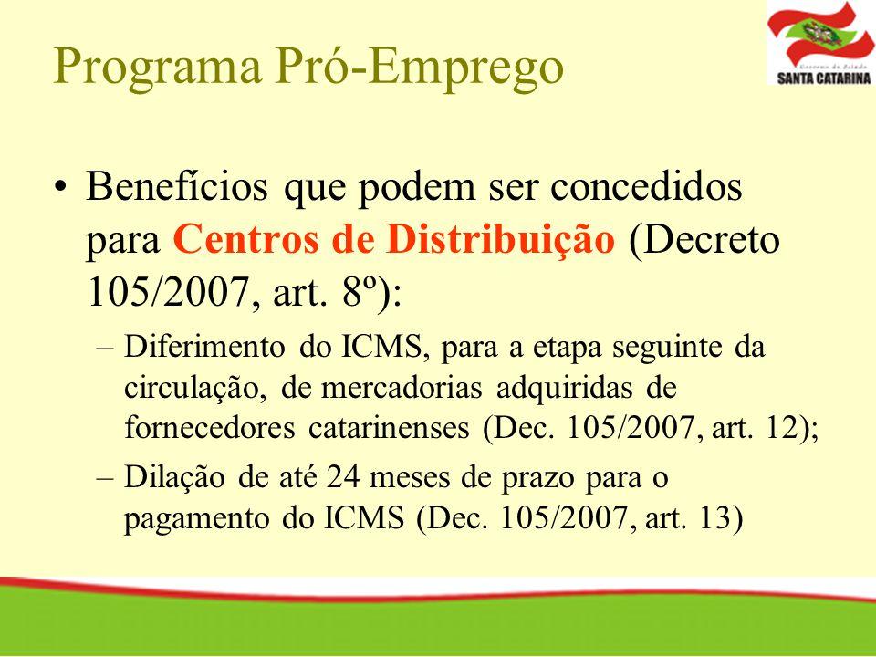Programa Pró-Emprego Benefícios que podem ser concedidos para Centros de Distribuição (Decreto 105/2007, art. 8º):