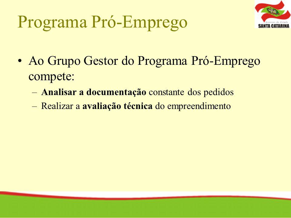 Programa Pró-Emprego Ao Grupo Gestor do Programa Pró-Emprego compete: