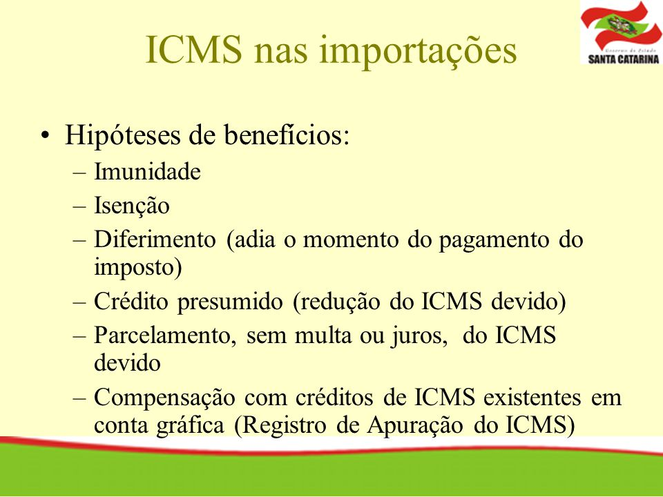 ICMS nas importações Hipóteses de benefícios: Imunidade Isenção