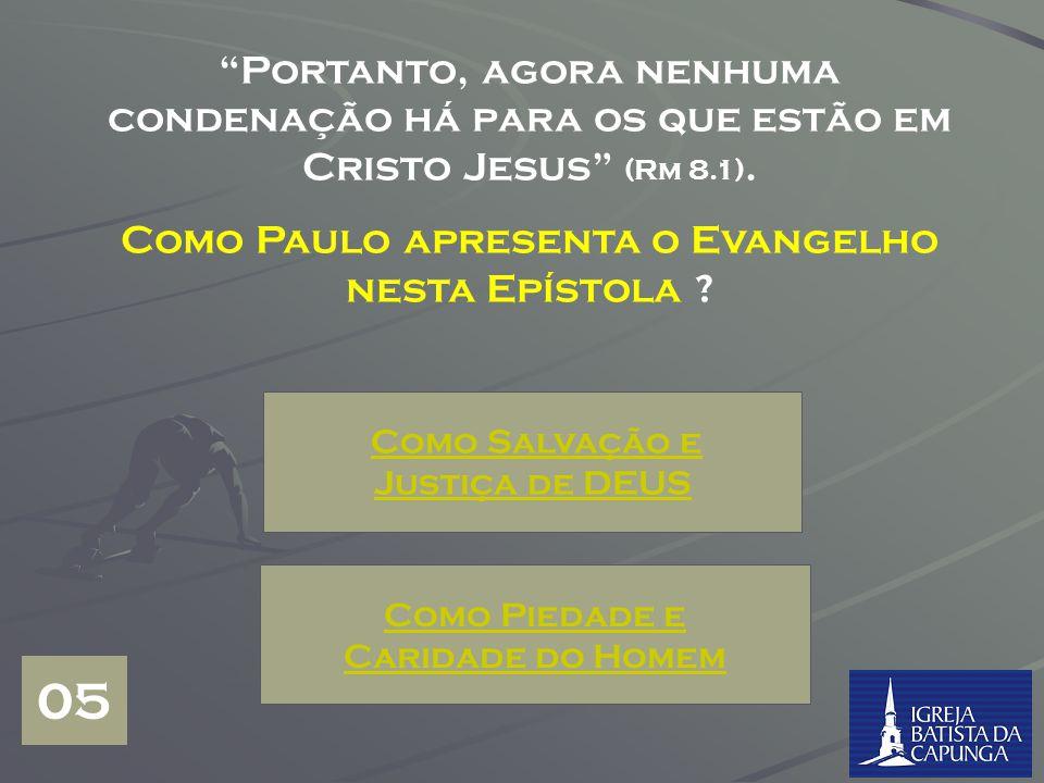 Como Paulo apresenta o Evangelho nesta Epístola