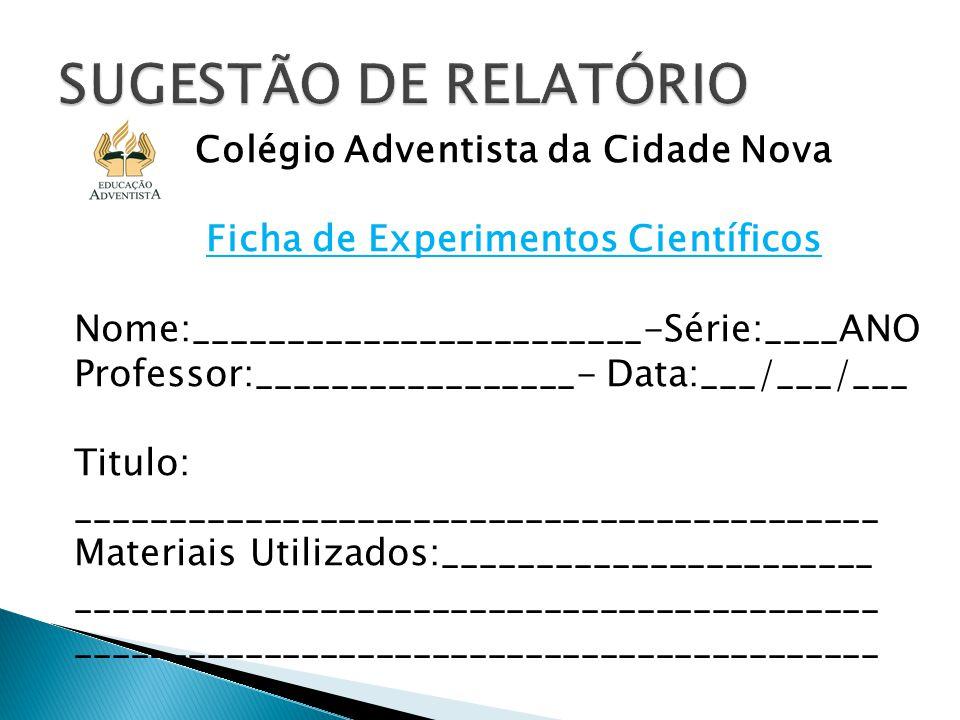 Colégio Adventista da Cidade Nova Ficha de Experimentos Científicos