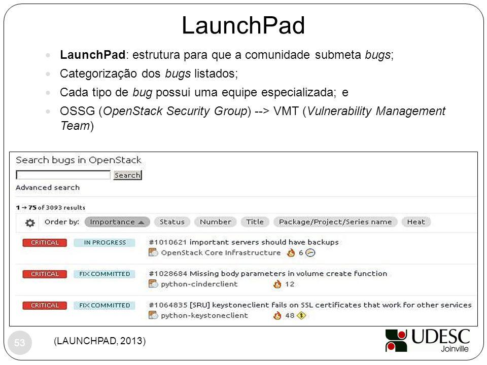 LaunchPad LaunchPad: estrutura para que a comunidade submeta bugs;