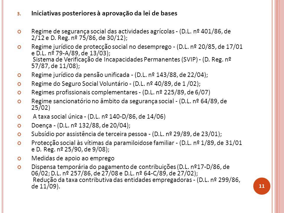 Iniciativas posteriores à aprovação da lei de bases