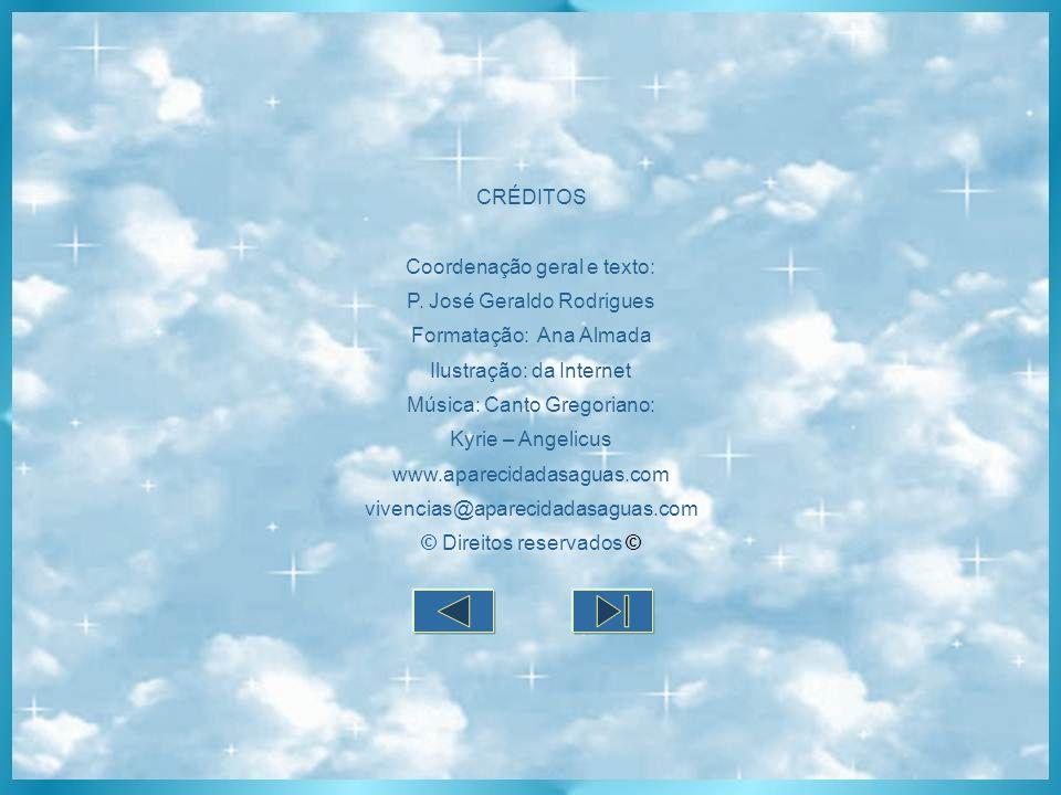 Coordenação geral e texto: P. José Geraldo Rodrigues
