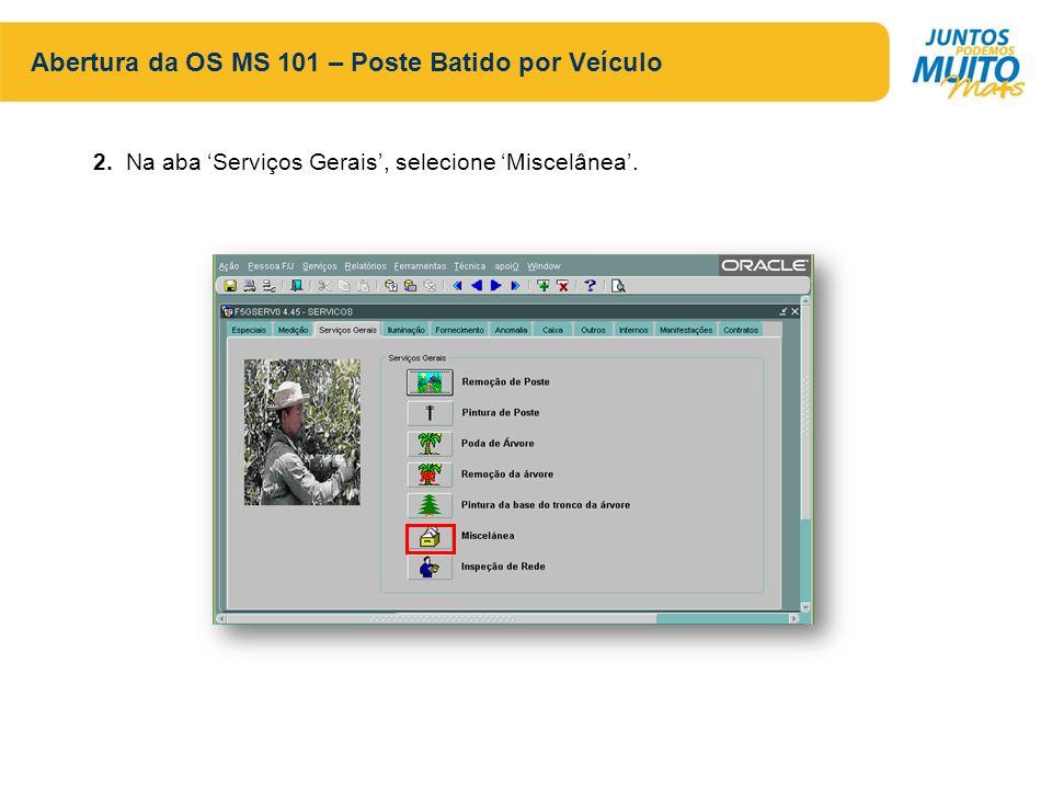 Abertura da OS MS 101 – Poste Batido por Veículo