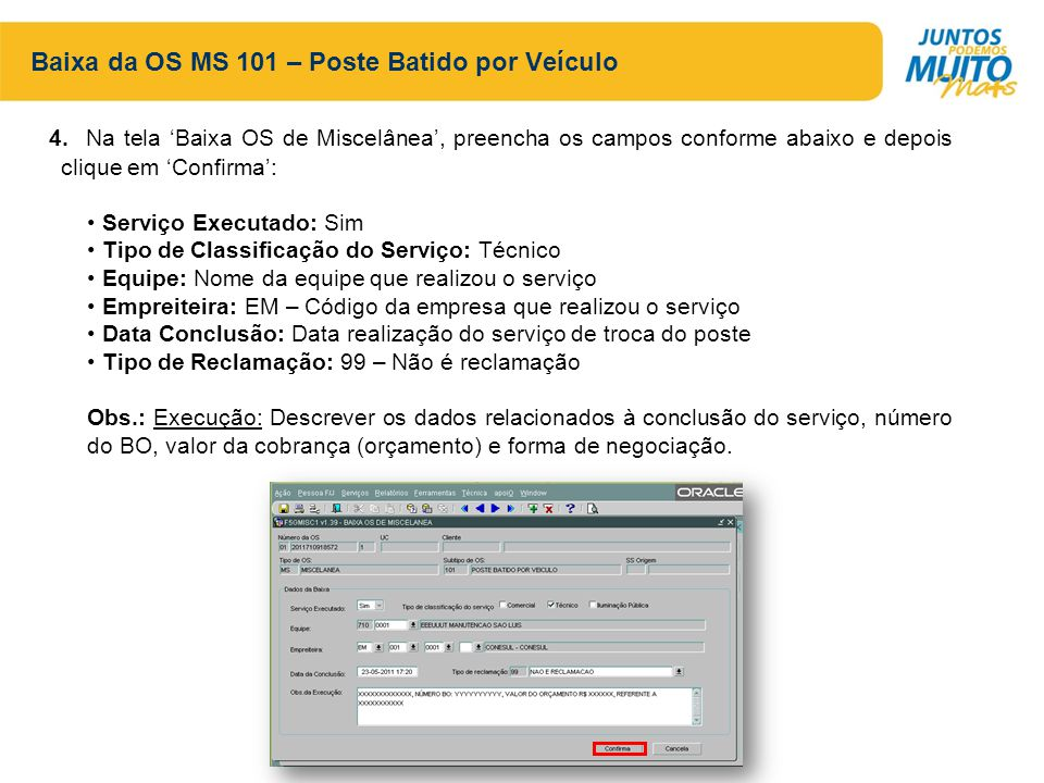 Baixa da OS MS 101 – Poste Batido por Veículo