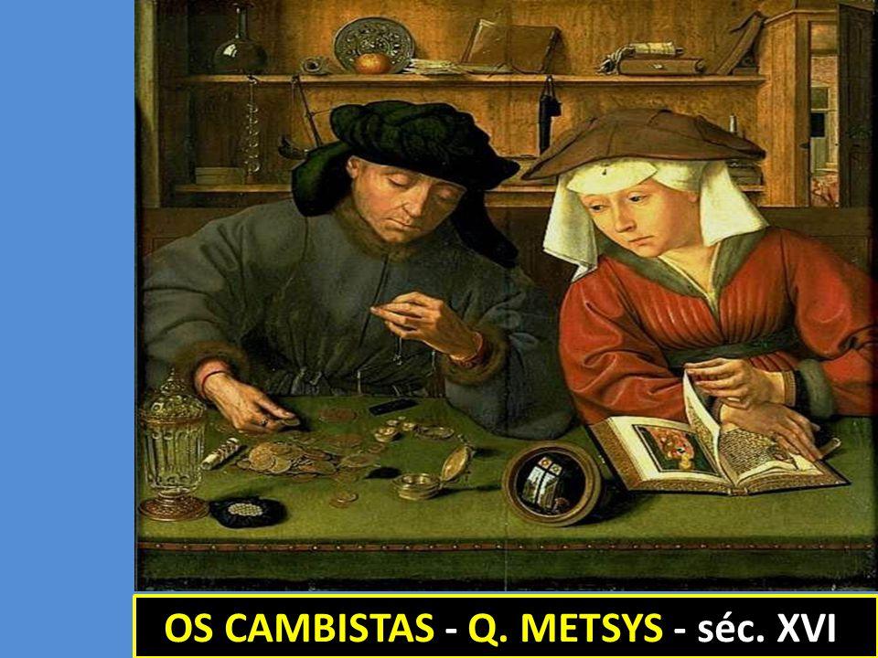 OS CAMBISTAS - Q. METSYS - séc. XVI