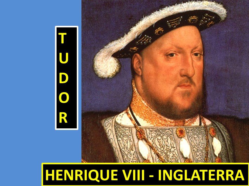 TUDOR HENRIQUE VIII - INGLATERRA