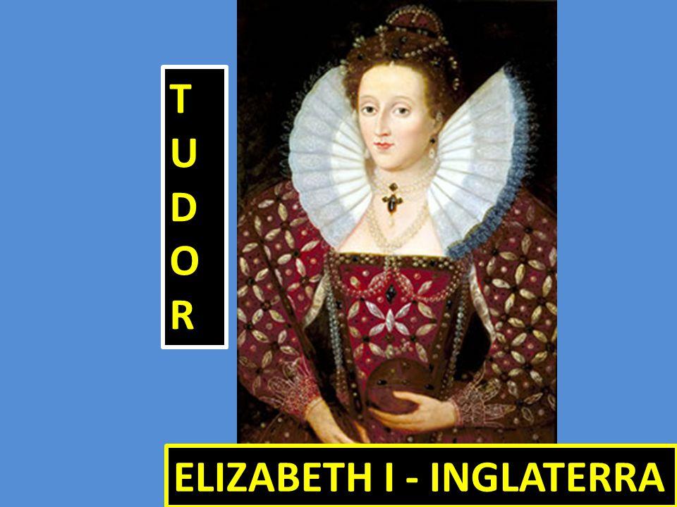 TUDOR ELIZABETH I - INGLATERRA