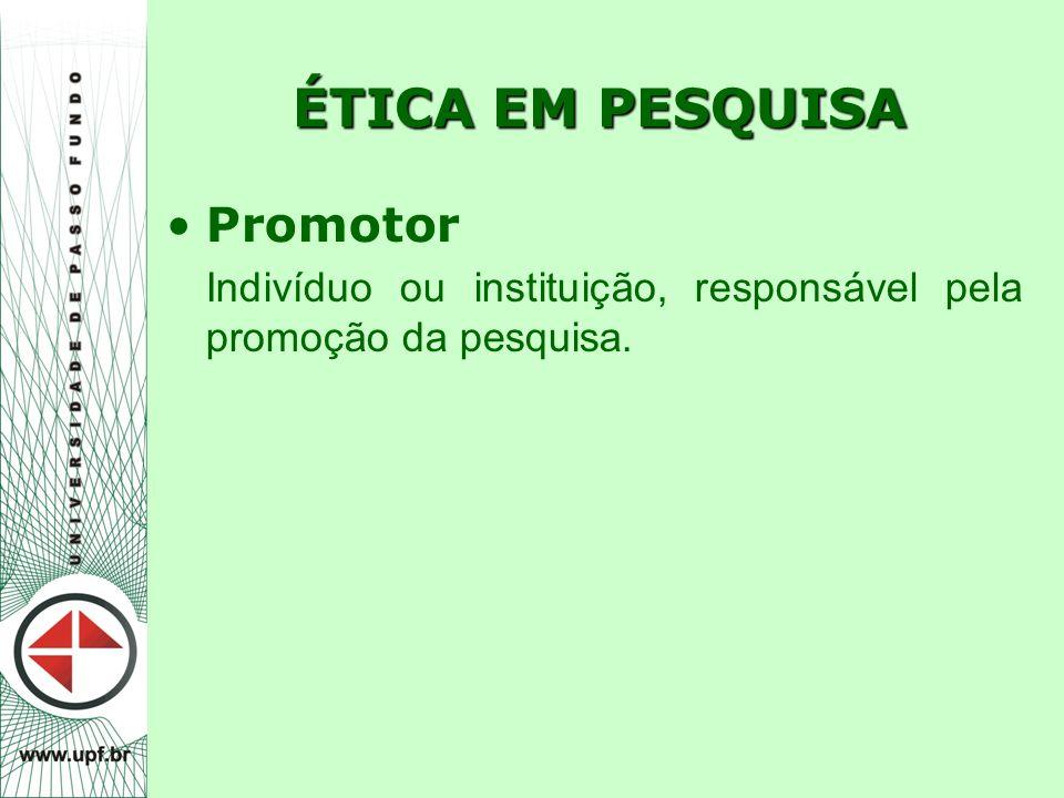 ÉTICA EM PESQUISA Promotor