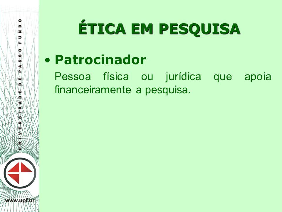 ÉTICA EM PESQUISA Patrocinador