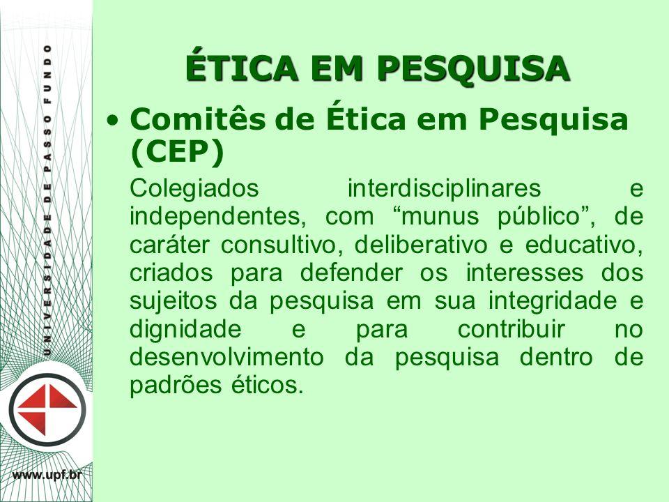 ÉTICA EM PESQUISA Comitês de Ética em Pesquisa (CEP)