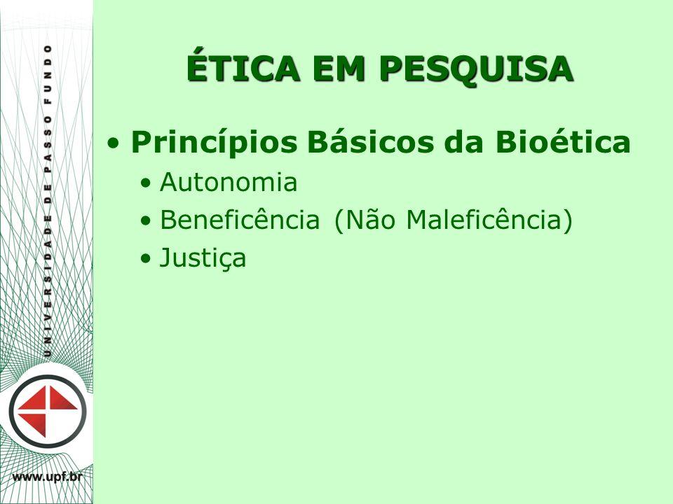ÉTICA EM PESQUISA Princípios Básicos da Bioética Autonomia