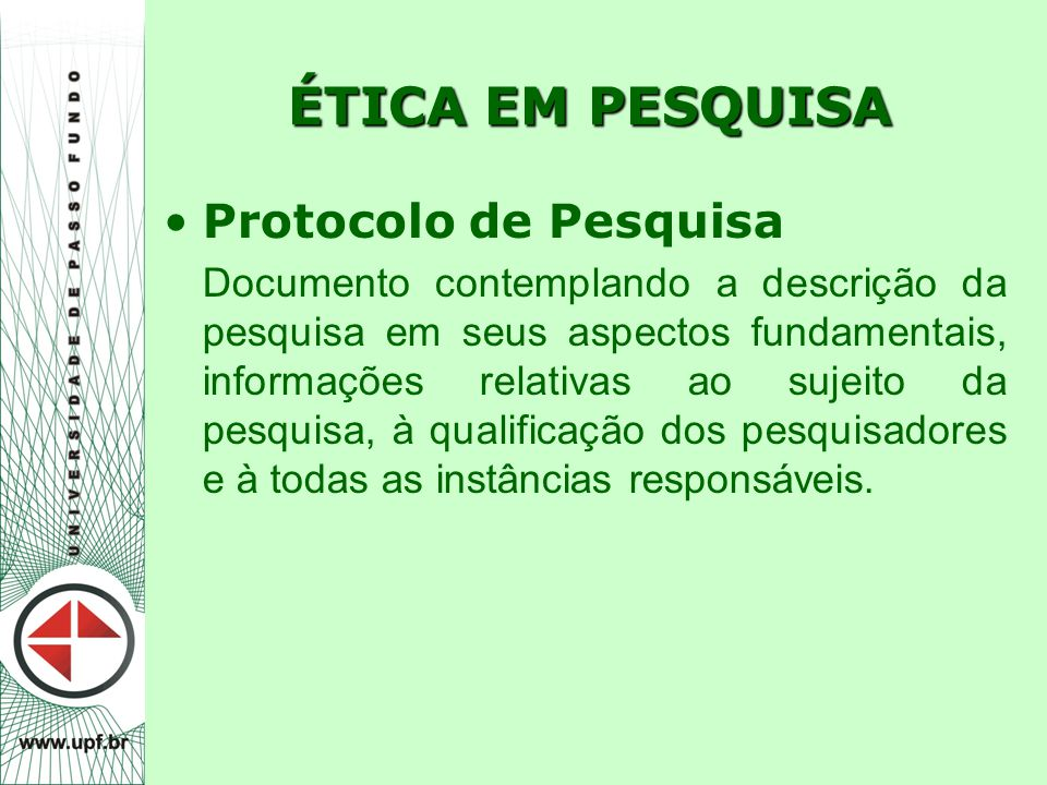 ÉTICA EM PESQUISA Protocolo de Pesquisa