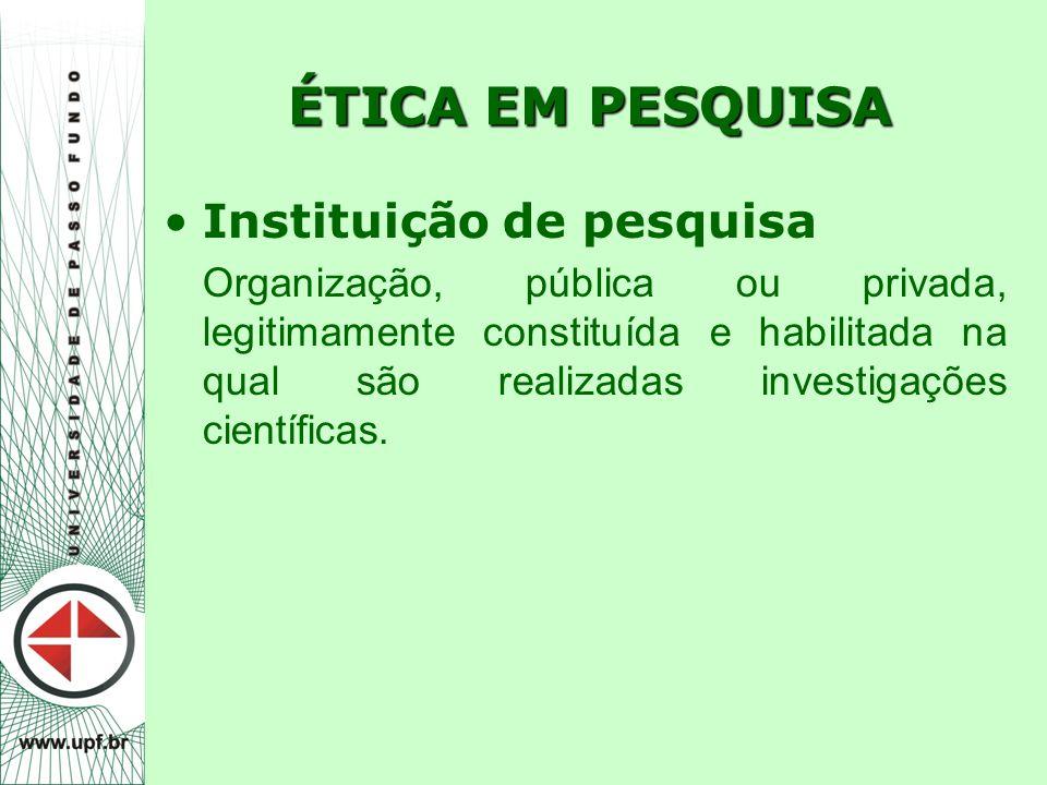 ÉTICA EM PESQUISA Instituição de pesquisa