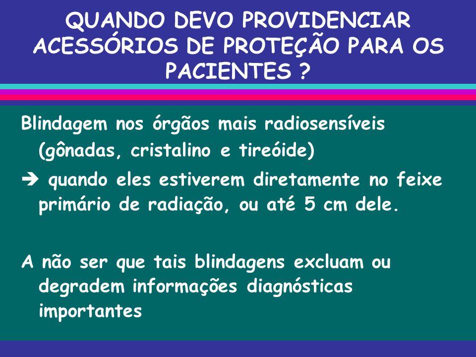 QUANDO DEVO PROVIDENCIAR ACESSÓRIOS DE PROTEÇÃO PARA OS PACIENTES