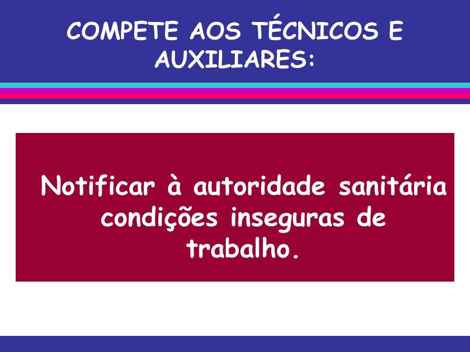 COMPETE AOS TÉCNICOS E AUXILIARES: