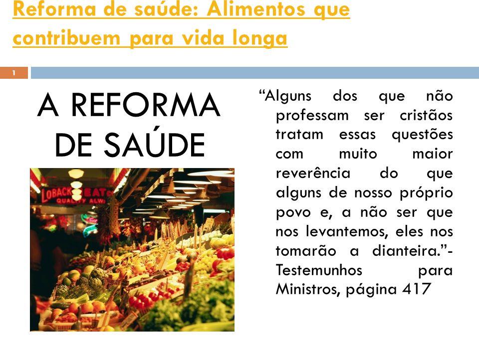 Reforma de saúde: Alimentos que contribuem para vida longa