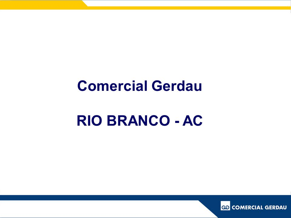 Comercial Gerdau RIO BRANCO - AC