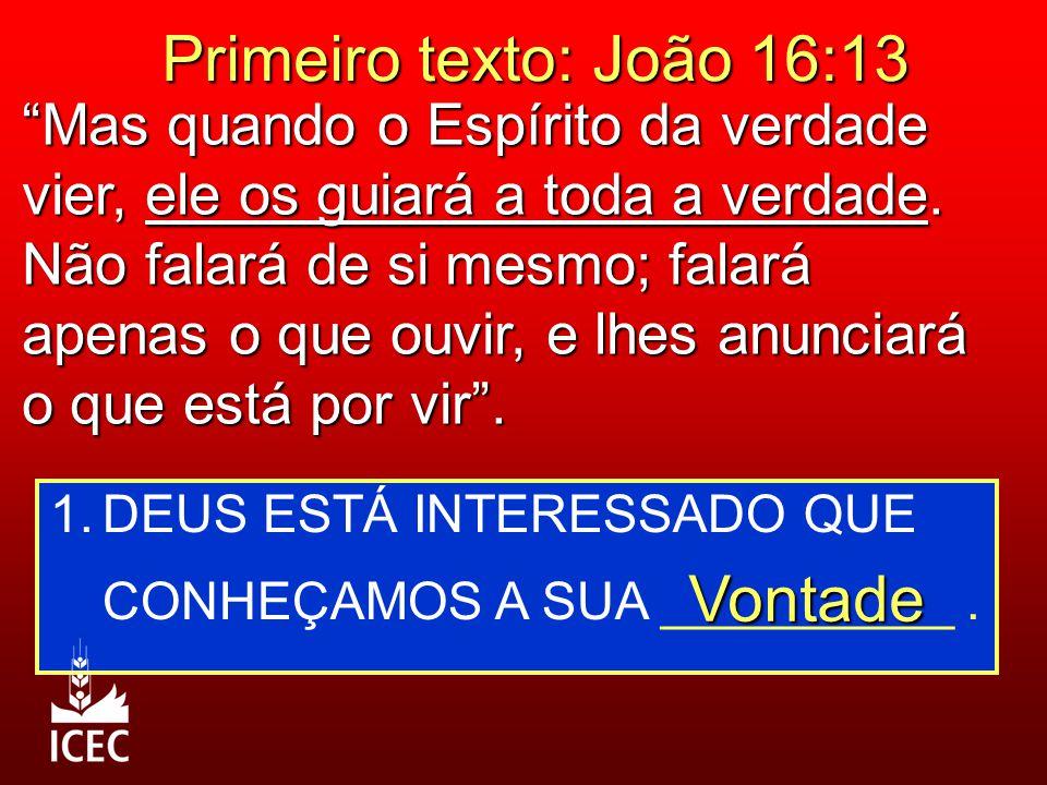 Primeiro texto: João 16:13 Vontade