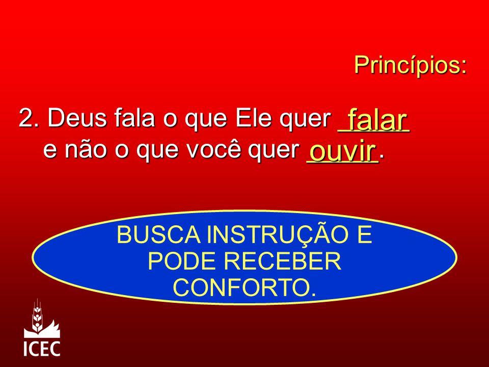 BUSCA INSTRUÇÃO E PODE RECEBER CONFORTO.