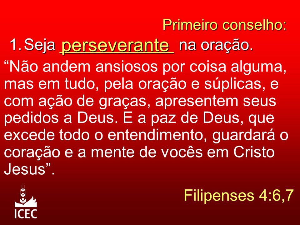 perseverante Seja _____________ na oração.