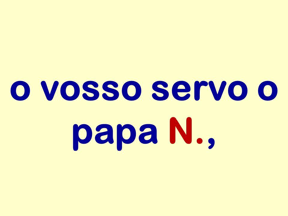o vosso servo o papa N.,
