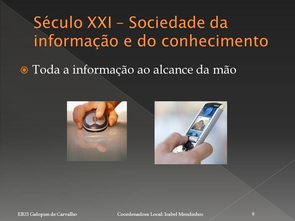 Século XXI – Sociedade da informação e do conhecimento