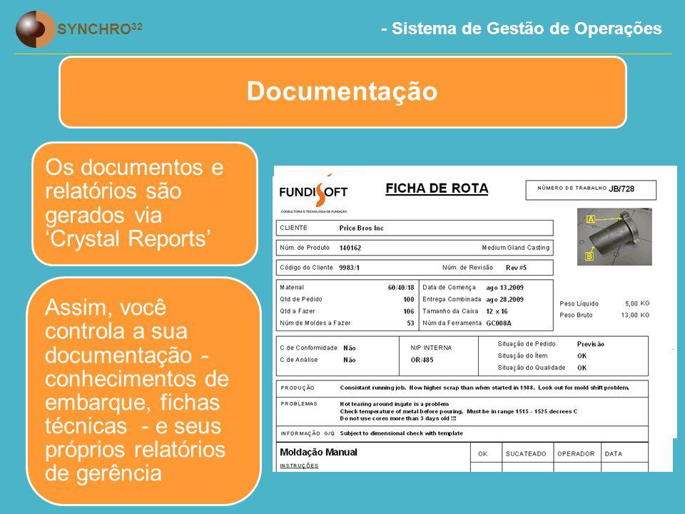 Documentação Os documentos e relatórios são gerados via 'Crystal Reports'