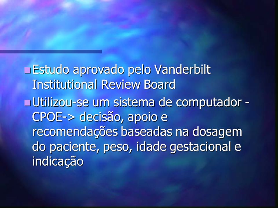 Estudo aprovado pelo Vanderbilt Institutional Review Board
