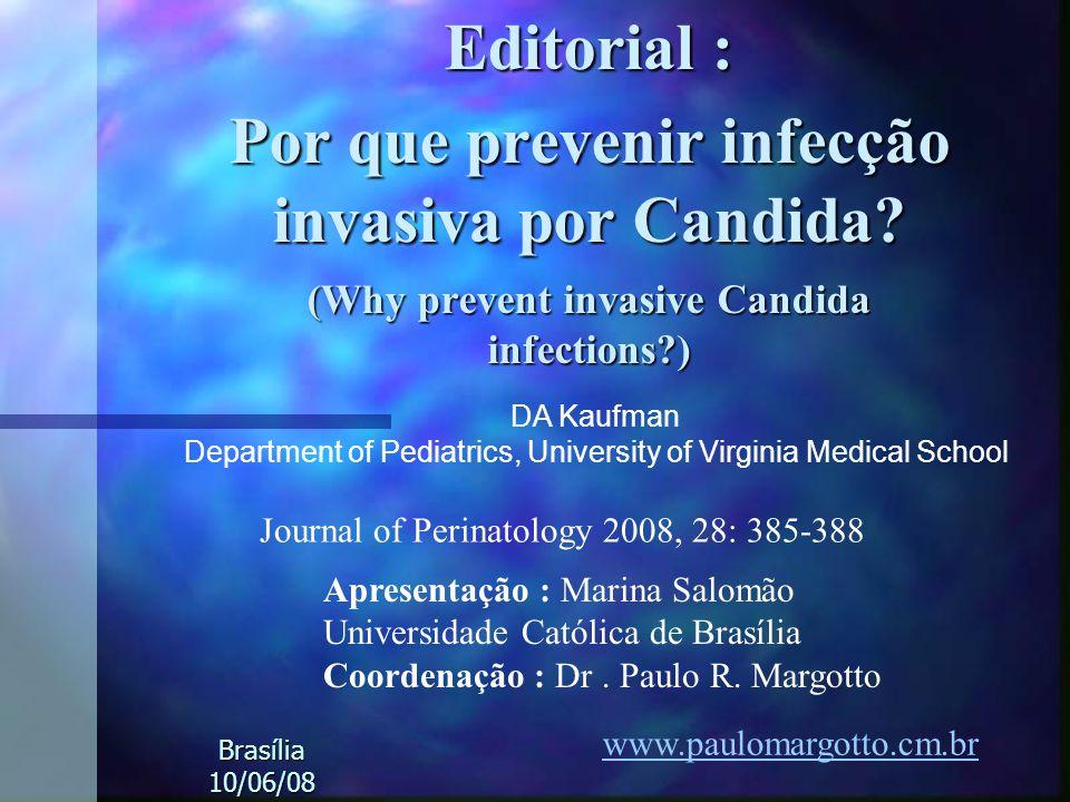 Editorial : Por que prevenir infecção invasiva por Candida