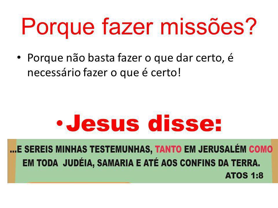 Porque fazer missões Jesus disse: