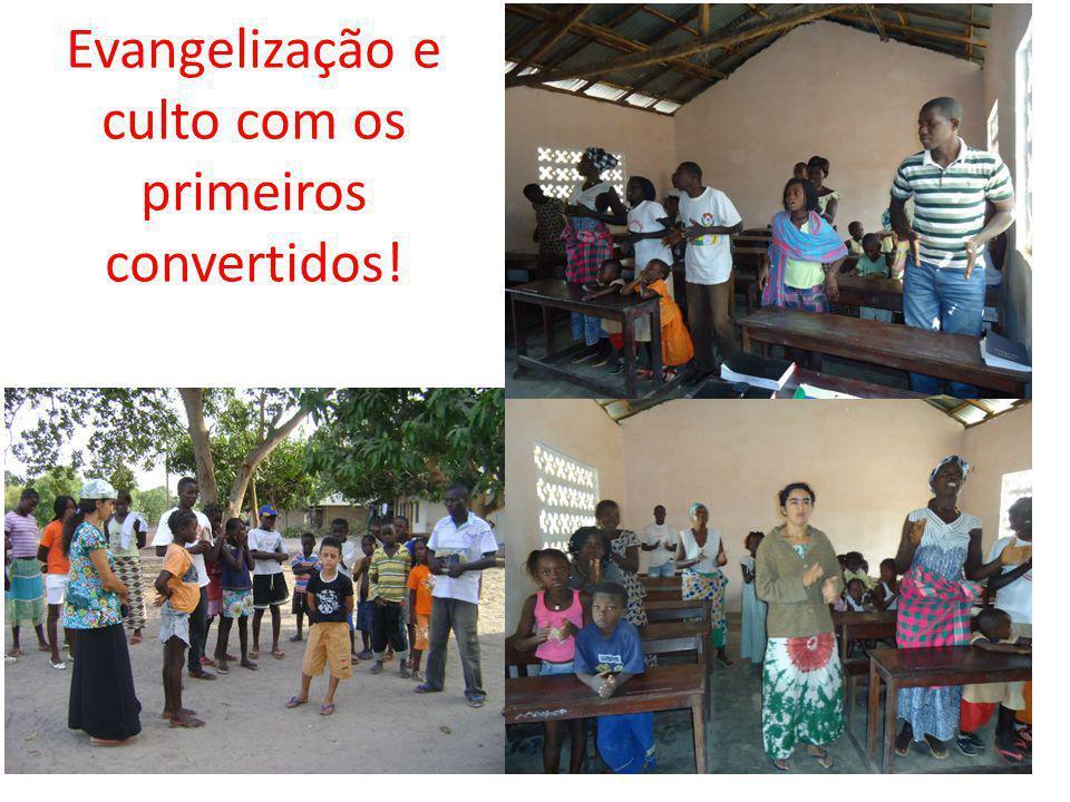 Evangelização e culto com os primeiros convertidos!