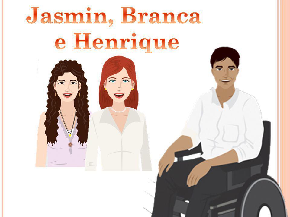 Jasmin, Branca e Henrique