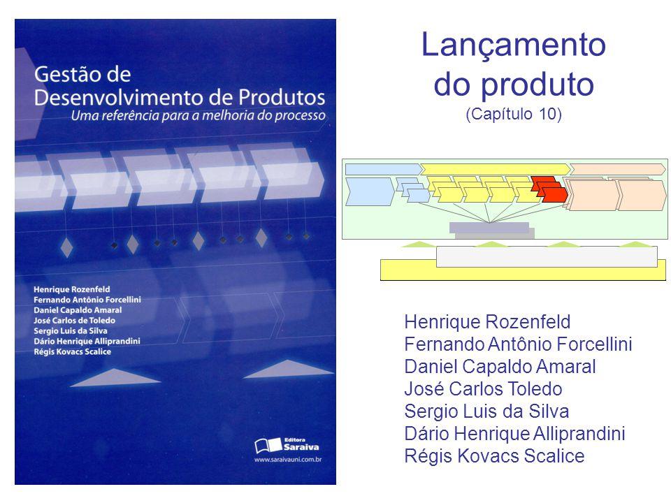 Lançamento do produto Henrique Rozenfeld Fernando Antônio Forcellini