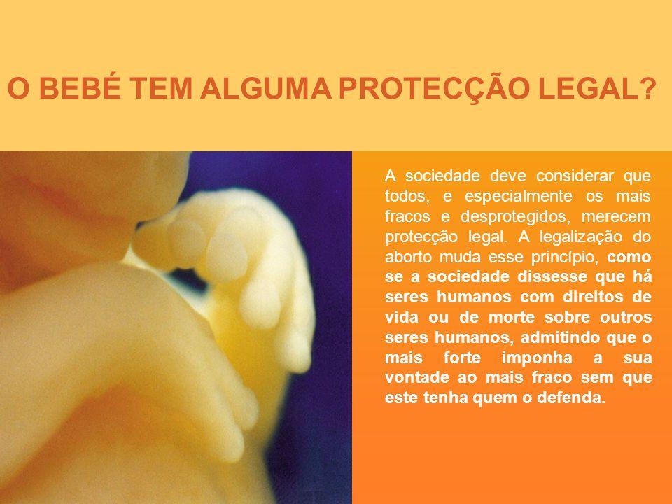 O BEBÉ TEM ALGUMA PROTECÇÃO LEGAL