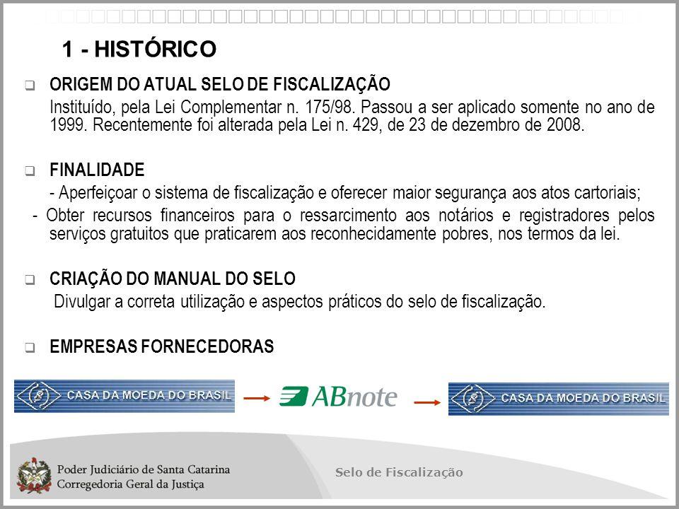 1 - HISTÓRICO ORIGEM DO ATUAL SELO DE FISCALIZAÇÃO