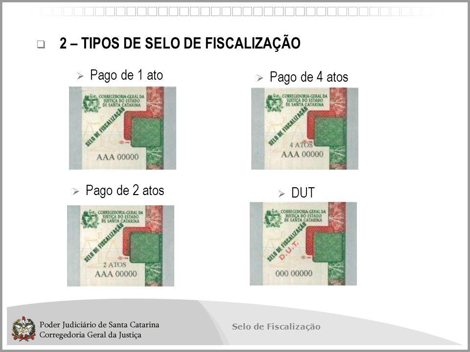 2 – TIPOS DE SELO DE FISCALIZAÇÃO
