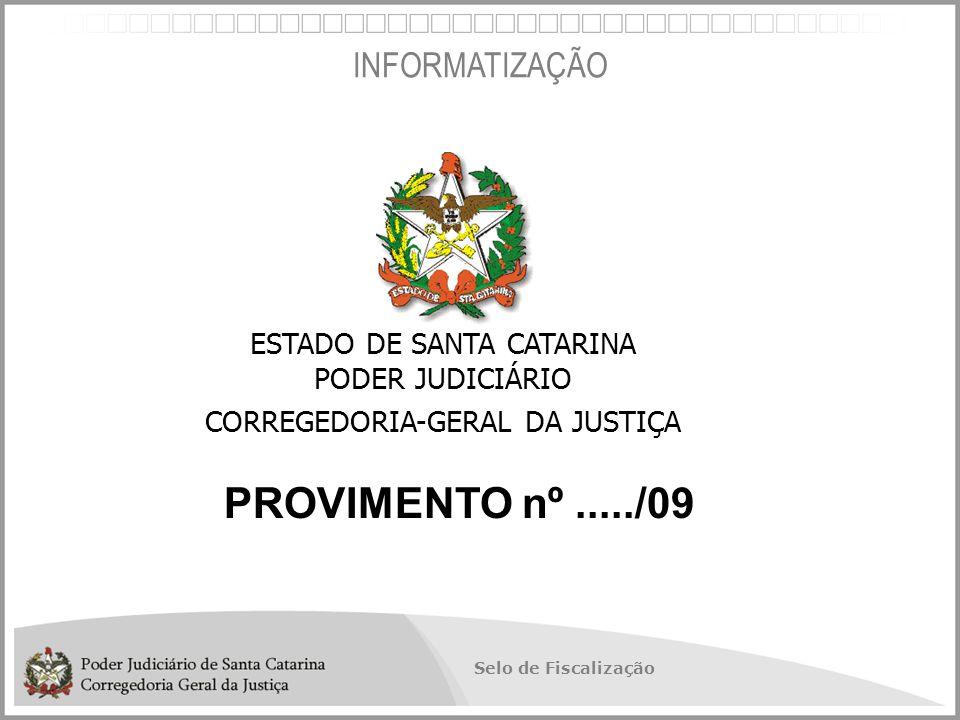 PROVIMENTO nº ...../09 INFORMATIZAÇÃO ESTADO DE SANTA CATARINA