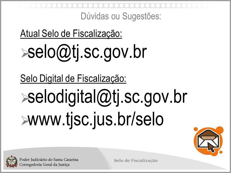 selo@tj.sc.gov.br selodigital@tj.sc.gov.br www.tjsc.jus.br/selo
