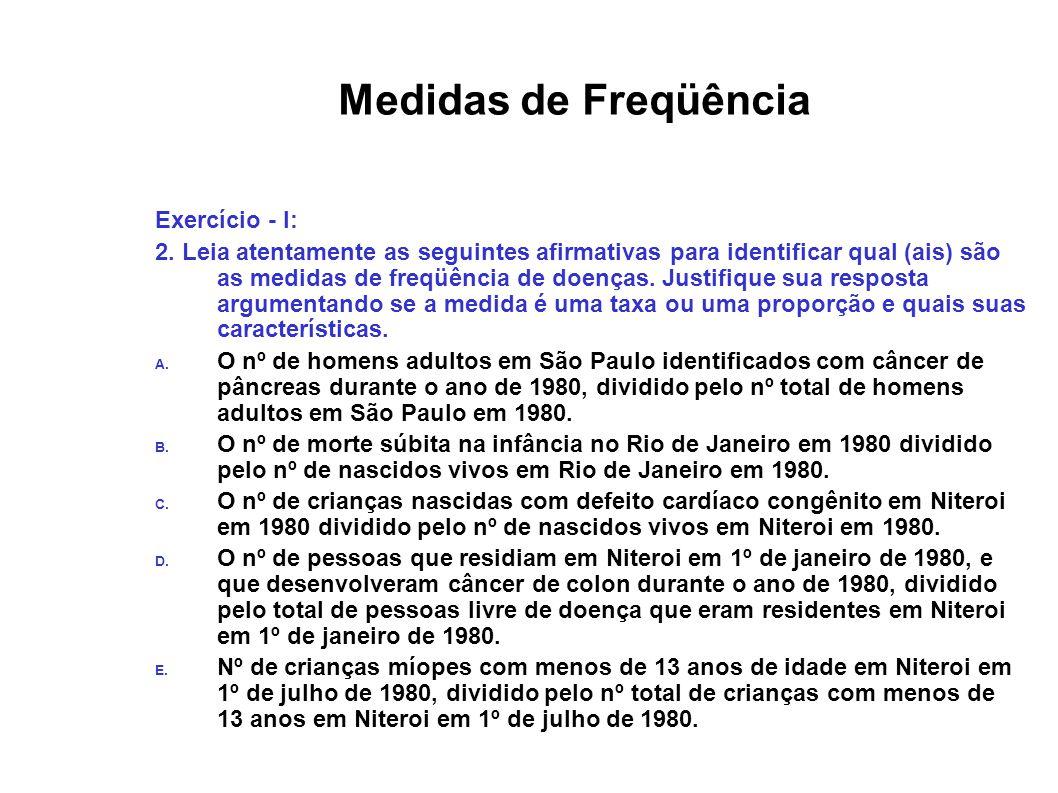Medidas de Freqüência Exercício - I: