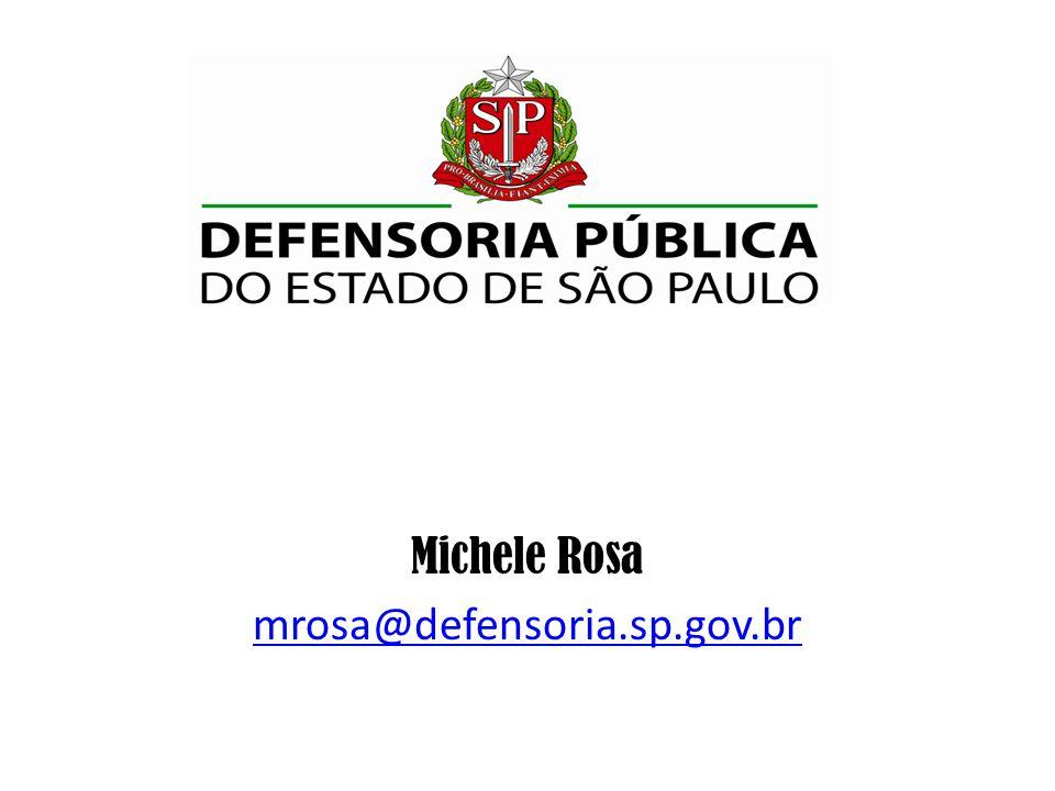 Michele Rosa mrosa@defensoria.sp.gov.br