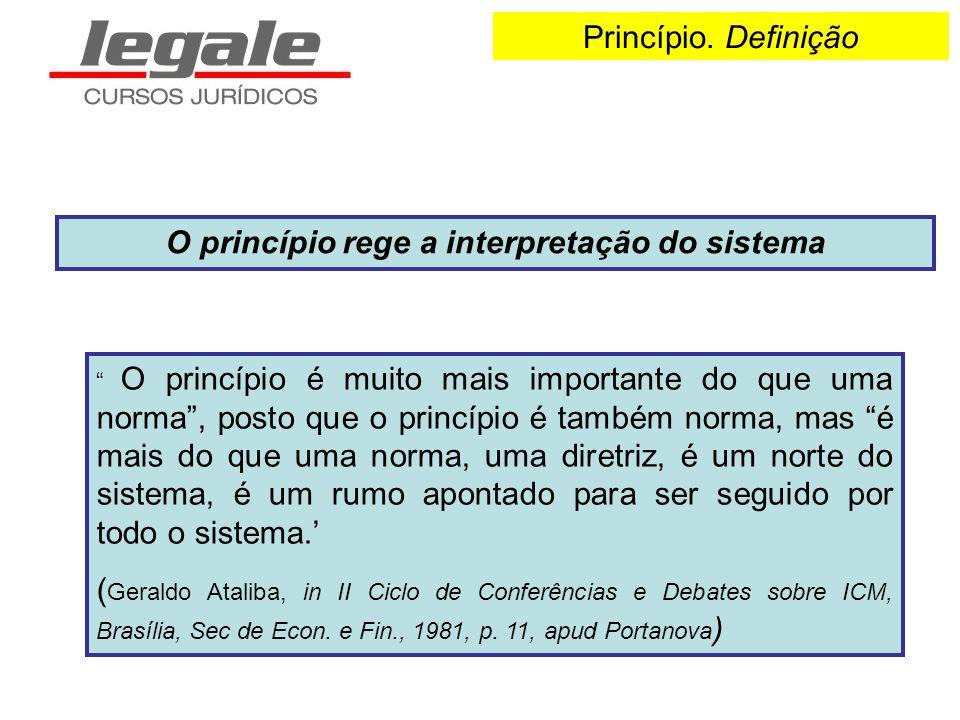 O princípio rege a interpretação do sistema