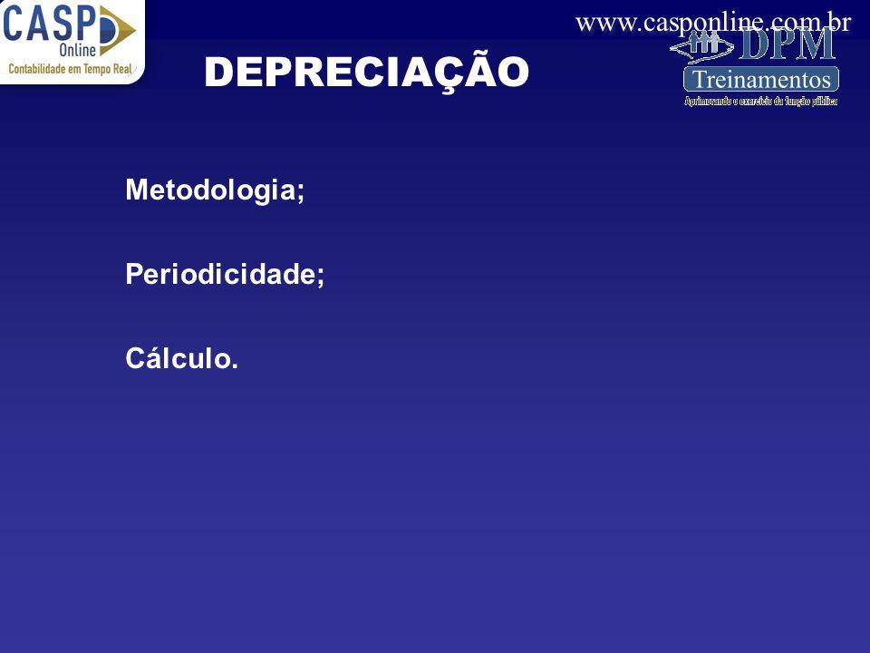 DEPRECIAÇÃO Metodologia; Periodicidade; Cálculo.