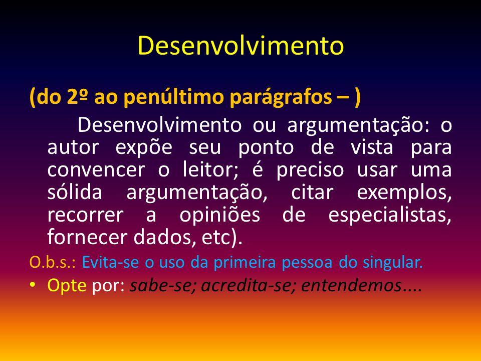 Desenvolvimento (do 2º ao penúltimo parágrafos – )