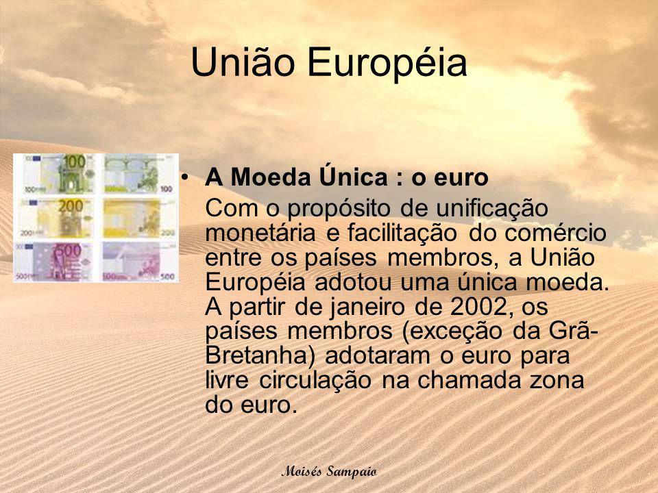 União Européia A Moeda Única : o euro