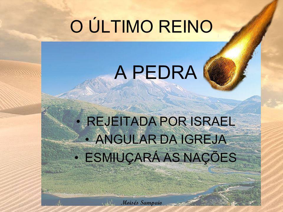 A PEDRA O ÚLTIMO REINO REJEITADA POR ISRAEL ANGULAR DA IGREJA